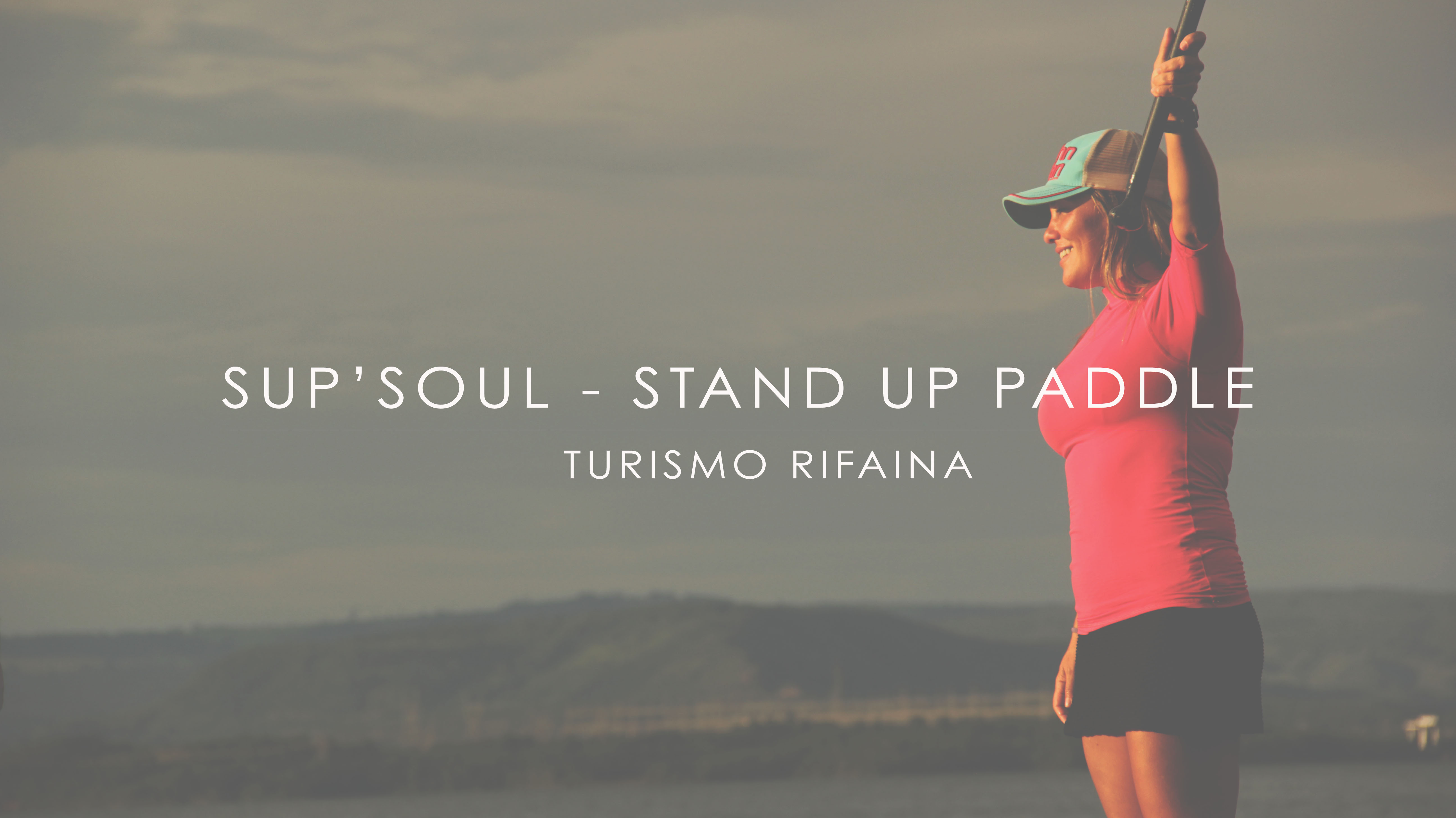 SUP'SOUL – STAND UP PADLLE RIFAINA